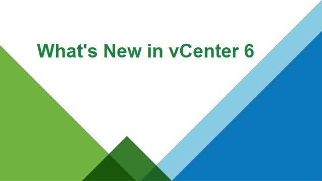 Photo of What's New in vCenter Server 6