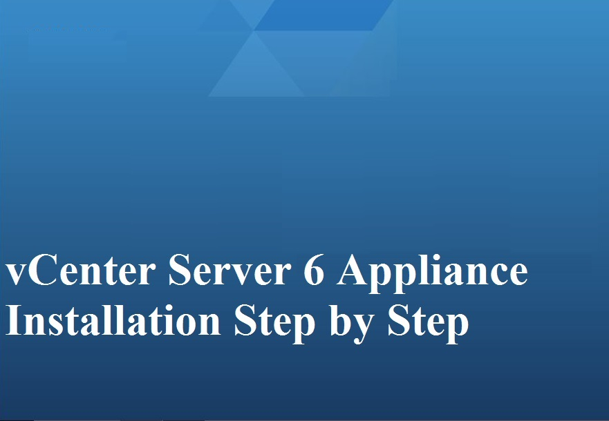 Photo of vCenter Server Appliance Installation Step by Step Video Tutorial