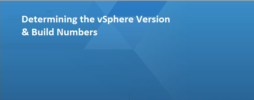 Photo of How to find the vSphere version & Build Numbers ?