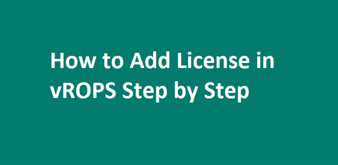 Photo of How to assign license to vROPS ?