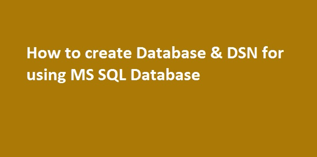 Photo of How to create Database & DSN for using MS SQL Server Database