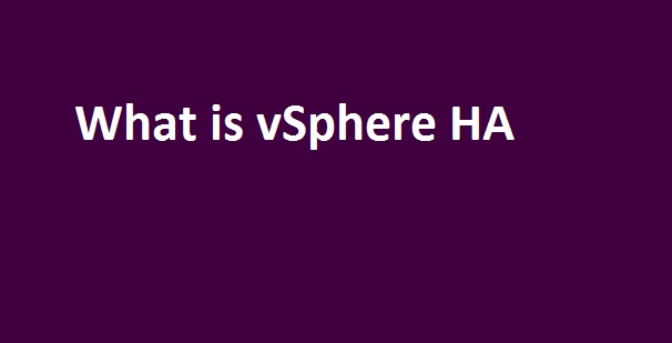 Photo of What is VMware vSphere HA ?