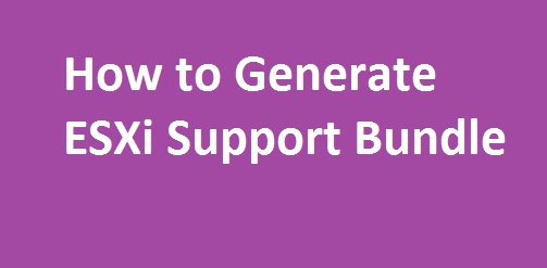 Photo of How to Generate ESXi Support Bundle