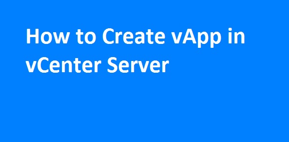 Photo of How to Create vApp