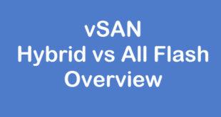 vsan Hybrid vs all flash overview