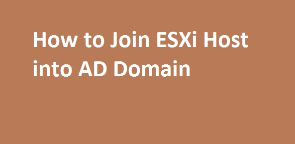 Photo of How to Join ESXi Host into AD Domain