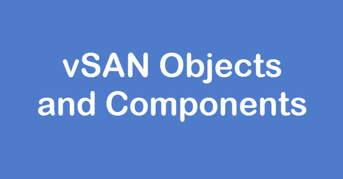 vsan objects and components