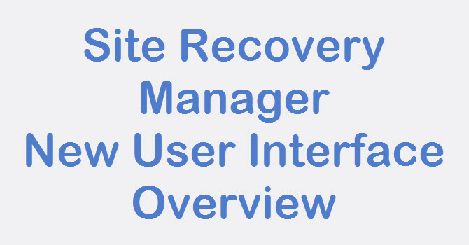 Photo of SRM: New HTML5 Based Site Recovery Manager UI Overview