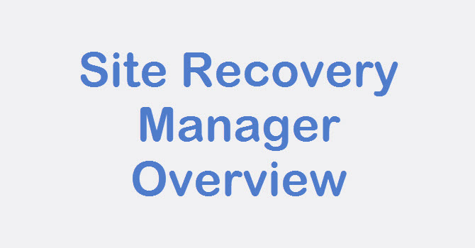 Photo of SRM: What is Site Recovery Manager Overview
