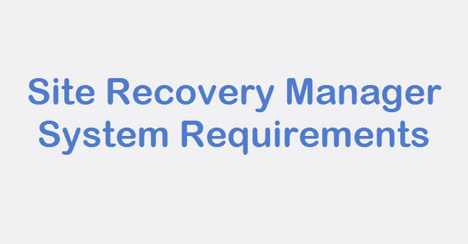 Site Recovery Manager system reqirements