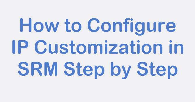Photo of SRM: How to Configure IP Customization in SRM