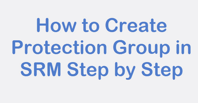 Photo of SRM: How to create Protection Group in SRM Step by Step