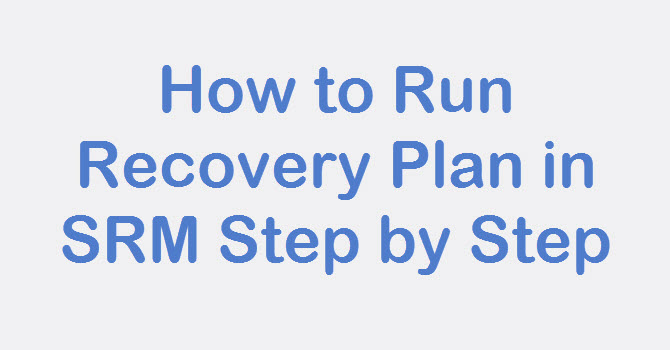 Photo of SRM: How to Run Recovery Plan in SRM