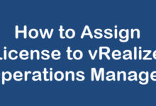 Photo of How to Assign License to vRealize Operations Manager
