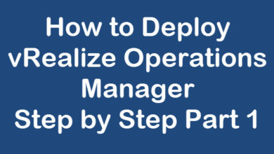 Photo of Part-1: How to Deploy vRealize Operations Manager 7 Step by Step