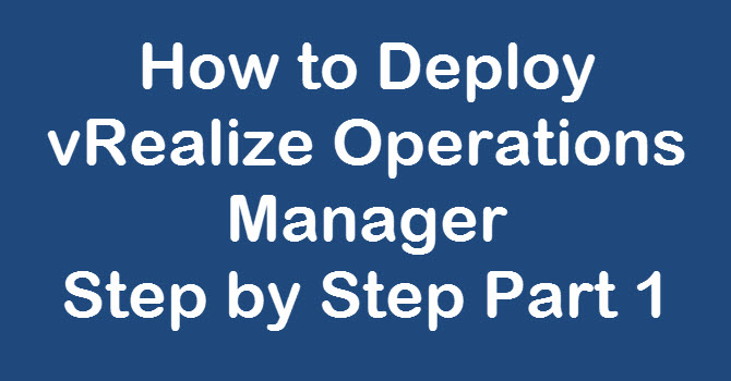 How to Deploy vROPS 7 Step by Step | Mastering VMware