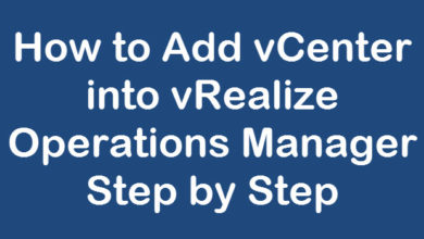 Photo of How to Add vCenter Server in vRealize Operations Manager