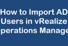 Photo of How to Import AD users in vRealize Operations Manager