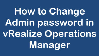 Photo of How to Change Password of Admin in vRealize Operations Manager