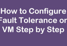 Photo of How to Configure FT on VM Step by Step