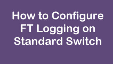 Photo of How to Configure FT Logging on Standard Switch