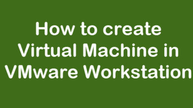 Photo of How to create Virtual Machine in VMware Workstation