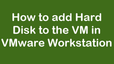 Photo of How to Add Hard Disk to the VM in VMware Workstation
