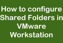 Photo of How to configure Shared Folder in VMware Workstation