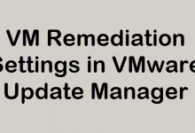 Photo of VM Remediation Settings in VMware Update Manager