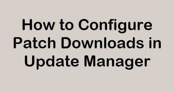 Patch Downloads VMware Update Manager | Mastering VMware
