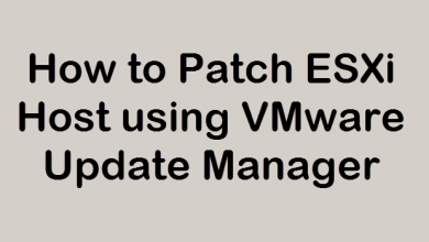 Photo of How to Patch ESXi Host using VMware Update Manager