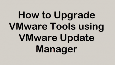 Photo of How to Upgrade VMware Tools using VMware Update Manager