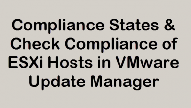 Photo of Compliance States & Check Compliance of ESXi Hosts in VMware Update Manager