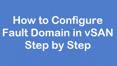 Photo of How to Configure Fault Domain in vSAN Step by Step