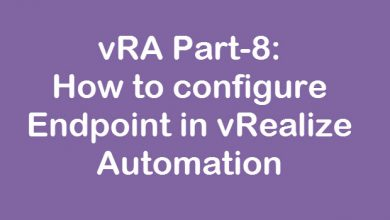 Photo of vRA Part-8: How to configure Endpoint in vRealize Automation