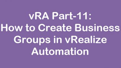Photo of vRA Part-11: How to Create Business Groups in vRealize Automation