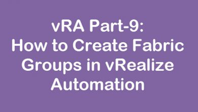Photo of vRA Part-9: How to Create Fabric Groups in vRealize Automation