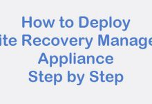 Photo of How to Deploy Site Recovery Manager Appliance Step by Step