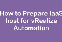 Photo of How to Prepare IaaS host for vRealize Automation