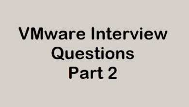 Photo of VMware Interview Questions & Answers Part 2