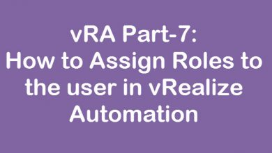 Photo of vRA Part-7: How to Assign Roles to the user in vRealize Automation