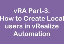 Photo of vRA Part-3: How to Create Local users in vRealize Automation