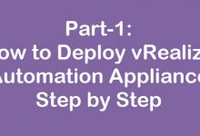 Photo of vRA Part-1: How to Deploy vRealize Automation Appliance Step by Step
