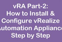 Photo of vRA Part-2: How to Install & Configure vRealize Automation Appliance Step by Step