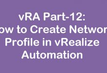 Photo of vRA Part-12: How to Create Network Profile in vRealize Automation