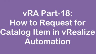 Photo of vRA Part-18: How to Request for Catalog Item in vRealize Automation