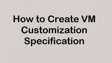 Photo of How to Create VM Customization Specification