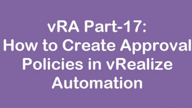 Photo of vRA Part-17: How to Create Approval Policies in vRealize Automation