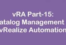 Photo of vRA Part-15: Catalog Management in vRealize Automation