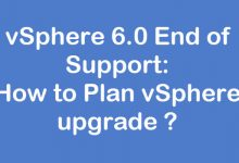 Photo of vSphere 6.0 End of Support: How to Plan vSphere upgrade ?